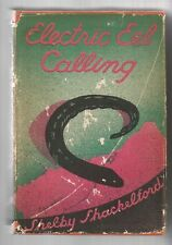 ELECTRIC EEL CALLING by SHELBY SHACKELFORD 1941 First Edition Hc ILLUST