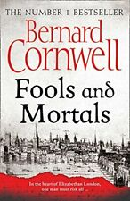 Fools and Mortals By Bernard Cornwell. 9780007504145