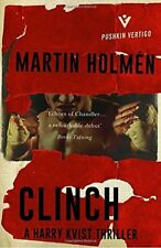 Clinch (A Harry Kvist Thriller),Martin Holmén