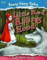Little Red Riding Hood and Other Stories (Scary Fairy Stories), Belinda Gallaghe