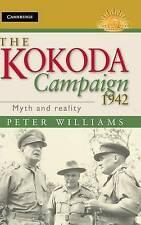 The Kokoda Campaign 1942: Myth and Reality by Dr. Peter Williams (Hardback, 2012)