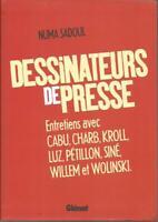 Dessinateurs de presse entretiens avec Cabu Charb Kroll Luz Siné Willem Wolinski