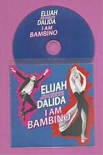 Dalida et Eljah . I am bambino . CD promo rare .