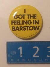 "Vintage ""I got the feeling in Barstow"" pin badge California Vagabond Hotel 1980"