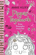Pippas Tagebuch. Eine Freundin muss her von Annie Kelsey (2016), UNGELESEN