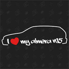 I love my Nissan Almera N15 - Fan Sticker ,Tuning Auto Aufkleber