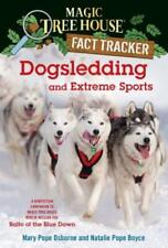 Dogsledding And Extreme Sports: A Nonfiction Companion To Magic Tree House ...