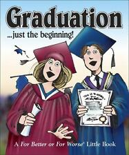 Graduation... Just the Beginning!: A for Better or Worse Little Book