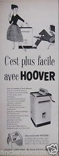 PUBLICITÉ 1958 C'EST PLUS FACILE AVEC HOOVER MACHINE A LAVER - ADVERTISING