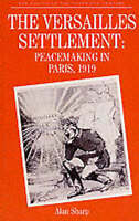 (Very Good)-The Versailles Settlement: Peacemaking in Paris, 1919 (Making of the