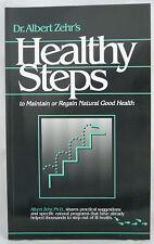 Dr. Albert Zehr's Healthy Steps to Maintain or Regain Natural Good Health - Book