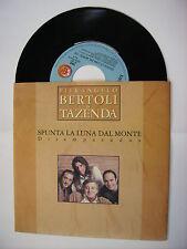 """BERTOLI / TAZENDA - SPUNTA LA LUNA DAL MONTE - 7"""" VINYL EXCELLENT 1991"""