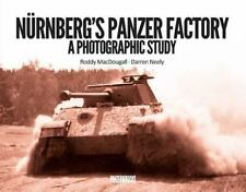 NURNBERG'S PANZER FACTORY A PHOTOGRAPHIC STUDY Panzerwrecks NEW