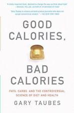 Good Calories, Bad Calories Fats, Carbs, Diet Health Gary Taubes Paperback Book