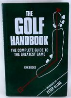 The Golf Handbook Complete Guide to The Greatest Game First Published 1989 UK