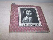 THE DOLL REGISTRY EDITED BY FLORENCE THERIAULT COPYRIGHT 1981