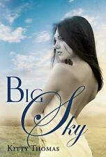 Big Sky by Kitty Thomas (2012, Hardcover)
