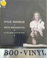 "Kylie Minogue & Keith Washington - If You Were With Me Now -7"" Vinyl Record EX+"
