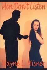 Men Don't Listen by Wayne Misner (2000, Paperback)