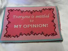 Everyone is Entitled to My Opinion Tapestry Fabric Pillow top 2 Panels pink