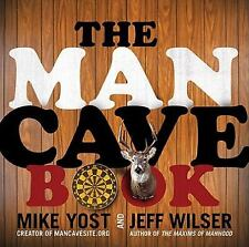 The Man Cave Book by Michael H. Yost and Jeff Wilser (2011, Paperback)