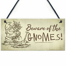 Beware Of The Gnomes Funny Garden Sign House Shed Wall Plaque Gardening Gift