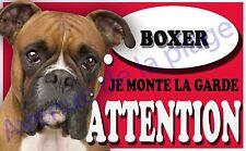 Plaque aluminium Attention au chien - Je monte la garde - Boxer - NEUF