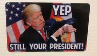 Trump still your President 3x5 Inch Sticker Decal 2020