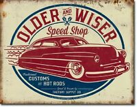 Older & Wiser 40's Hot Rod Garage Rat Rods Retro Muscle Decor Metal Tin Sign New
