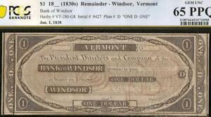 GEM 1830s $1 DOLLAR BILL WINDSOR VERMONT BANK NOTE CURRENCY PAPER MONEY PCGS 65