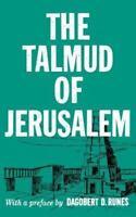 Talmud of Jerusalem: By Dagobert D Runes