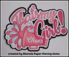That'S My Girl Cheerleader sport title paper piecing Scrapbook Pages by Rhonda