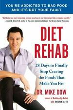 Diet Rehab: 28 Days To Finally Stop Craving the Foods That Make You Fat, Blyth,