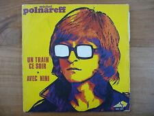 MICHEL POLNAREFF / LOT de 2 SP : UN TRAIN CE SOIR + GLORIA - AZ 155-208 - F 1970