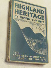 HIGHLAND HERITAGE, Southern Mountain Heritage, by Edwin E. White