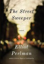 THE STREET SWEEPER A Novel by ELLIOT PERLMAN (2012 HARDCOVER) English Book NEW