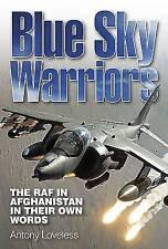 Blue Sky Warriors - The RAF in Afganistan in their own words (Haynes) - New Copy