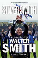 Silversmith: The Biography of Walter Smith by Neil Drysdale (Paperback, 2011)