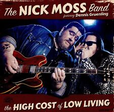 CD NICK MOSS BAND - THE HIGH COST OF LOW LIVING -