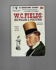 W. C. FIELDS HIS FOLLIES & FORTUNES ROBERT LEWIS TAYLOR  PAPERBACK BOOK BANTAM