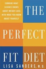 The Perfect Fit Diet : Combine What Science Knows about Weight Loss with What...