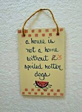 Wall Plaque Wood Hand Made Dog Sign Home Decor Home of 3 Spoiled Rotten Dogs