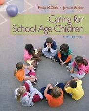Caring for School-Age Children: Click, Phyllis, Parker: INSTRUCTORS EDITION