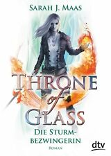 Sarah J. Maas - Throne of Glass 5 – Die Sturmbezwingerin