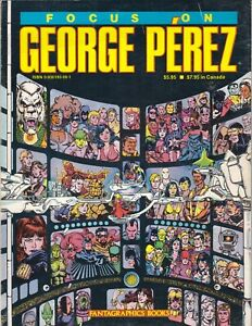 FOCUS ON GEORGE PEREZ GRAPHIC NOVEL VF+ FANTAGRAPHICS BOOKS