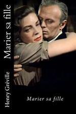 Marier Sa Fille by Henry Greville (2016, Paperback)