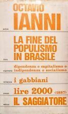 OCTAVIO IANNI LA FINE DEL POPULISMO IN BRASILE IL SAGGIATORE 1974