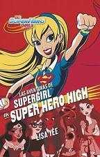 Las Aventuras de Supergirl en Super Hero High (DC Super Hero Girls 2) by Lisa...