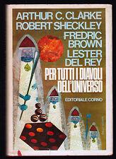 PER TUTTI I DIAVOLI DELL' UNIVERSO SCHECKLEY BROWN CLARKE DEL REY - CORNO 1977