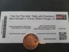 "DONALD J. TRUMP ""GET OUT THE VOTE"", BATON ROUGE, LA 12-09-16, RALLY TICKET+COIN"